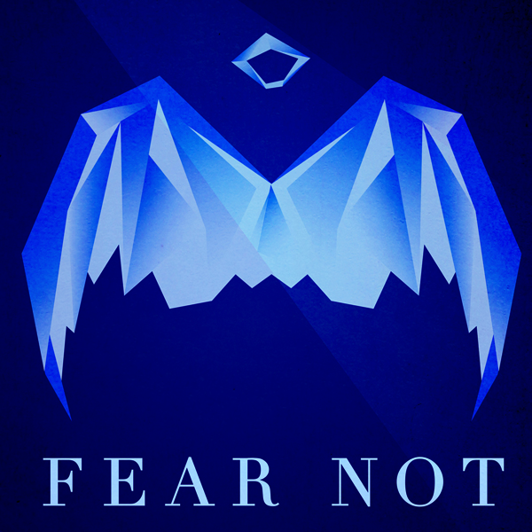 Fear Not, Part II